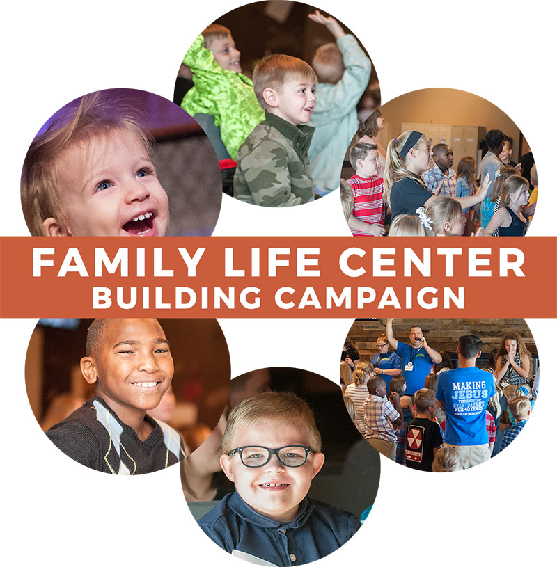 Family Life Center Building Campaign