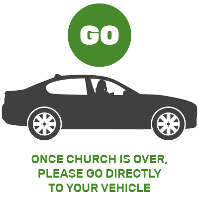 Once Church is Over, Please Go Directly to Your Vehicle